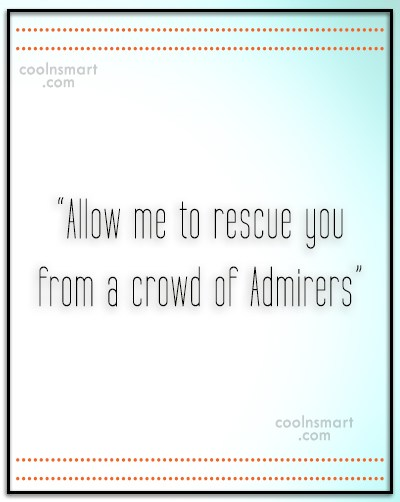 "Quote: ""Allow me to rescue you from a..."