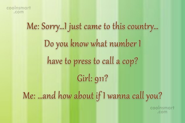 Quote: Me: Sorry…I just came to this country…Do...