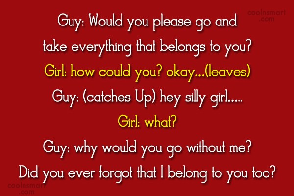 Quote: Guy: Would you please go and take...