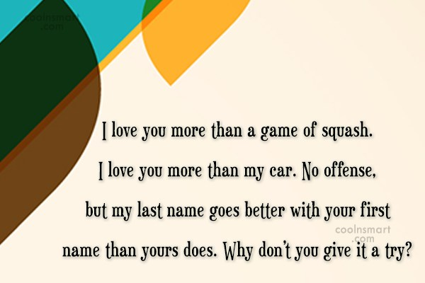 Quote: I love you more than a game...