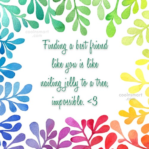 Quote: Finding a best friend like you is...
