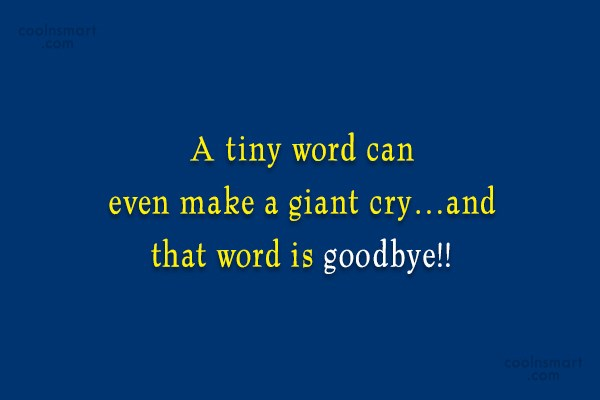 Goodbye Quote: A tiny word can even make a...