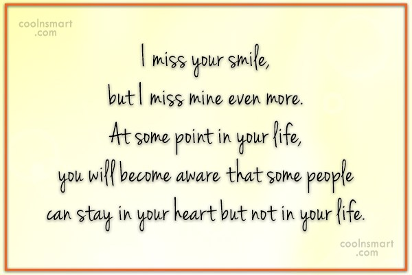 Missing You Quote: I miss your smile, but I miss...