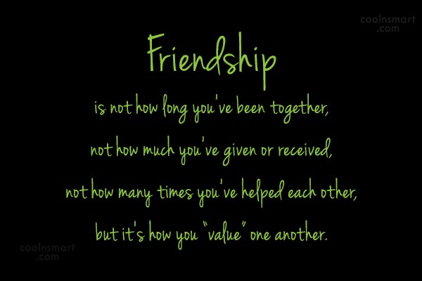 Friendship Quote: Friendship Is Not How Long Youu0027ve Been.