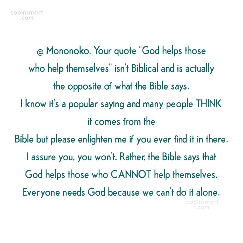 """Quote: @ Mononoko, Your quote """"God helps those..."""