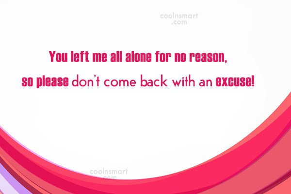 Goodbye Quote: You left me all alone for no...