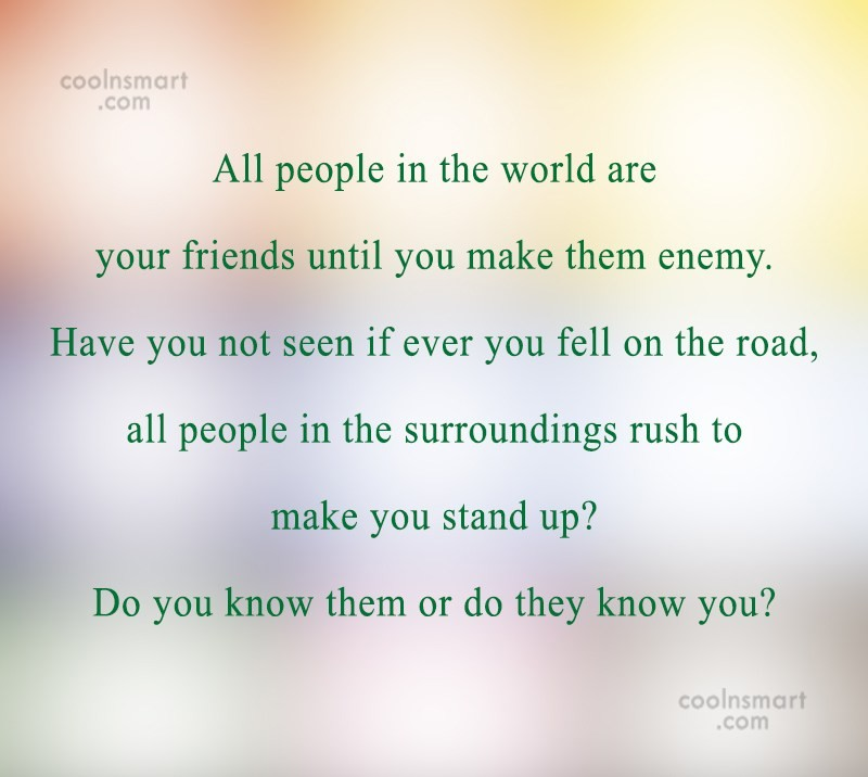 Quote: All people in the world are your...