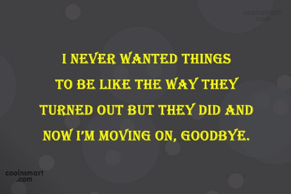 Quote: I never wanted things to be like...