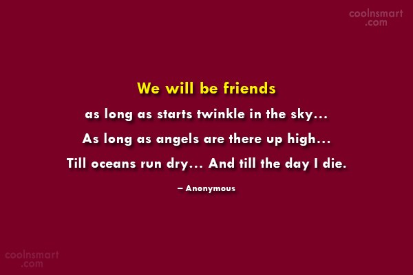 Quote: We will be friends as long as...
