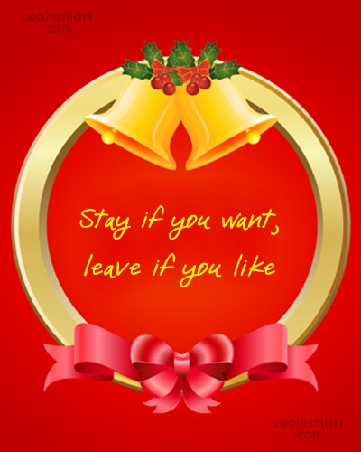 Quote: Stay if you want, leave if you...