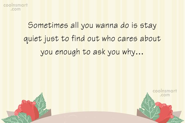 Sad Quote: Sometimes all you wanna do is stay...