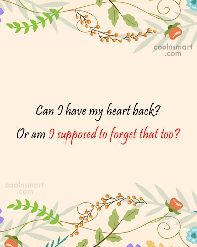 Quote: Can I have my heart back? Or...