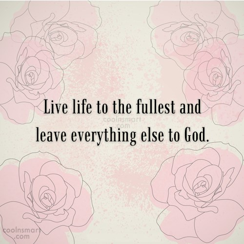 leave life to the fullest