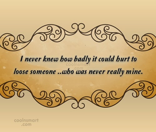 Images Quote: I never knew how badly it could...