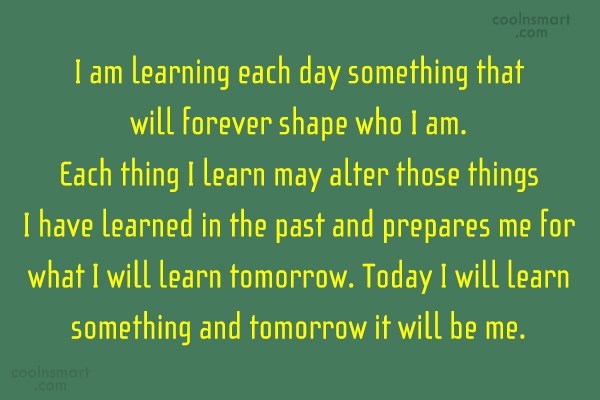 Quote: I am learning each day something that...