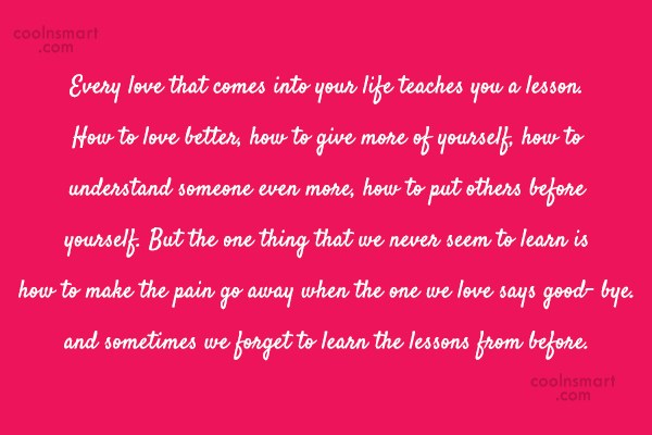 Goodbye Quote: Every love that comes into your life...