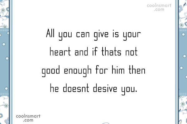 Goodbye Quote: All you can give is your heart...