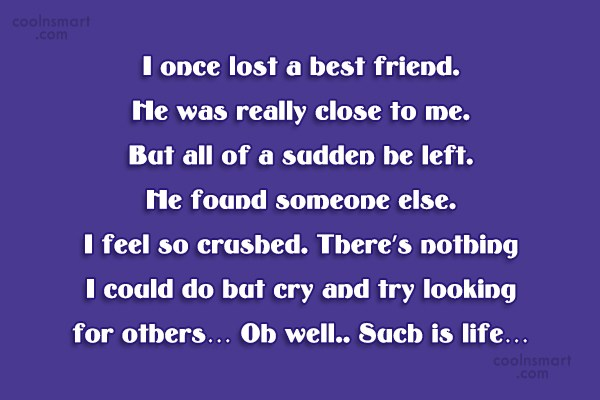 Quote: I once lost a best friend. He...
