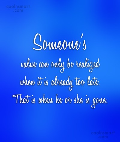 Goodbye Quote: Someone's value can only be realized when...