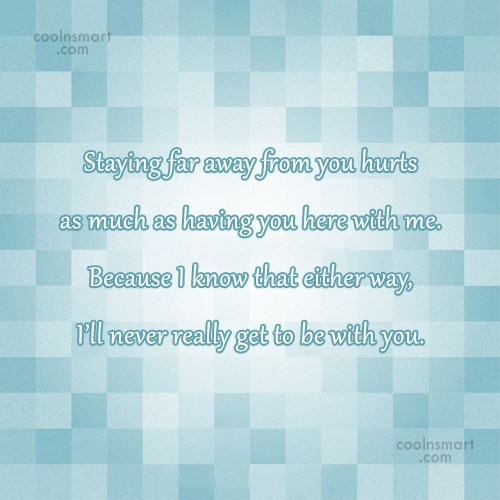 Goodbye Quote: Staying far away from you hurts as...