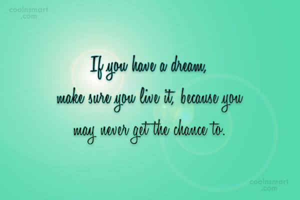 Quote: If you have a dream, make sure...