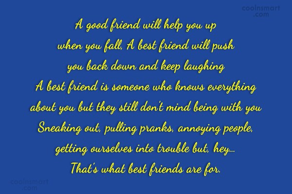 Quote: A good friend will help you up...