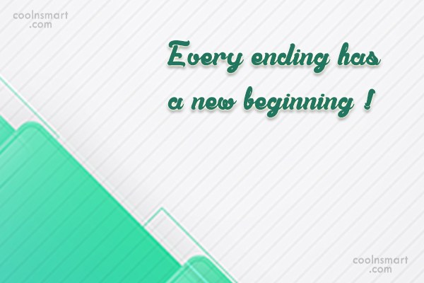 Goodbye Quote: Every ending has a new beginning !