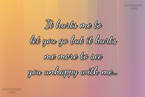 Goodbye Quote: It hurts me to let you go...