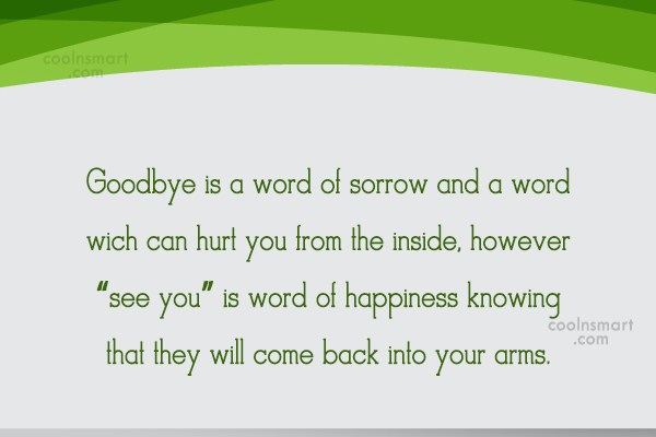 Goodbye Quote: Goodbye is a word of sorrow and...