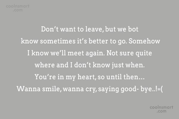 Goodbye Quote: Don't want to leave, but we both...