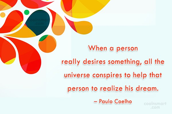 Desire Quote: When a person really desires something, all...