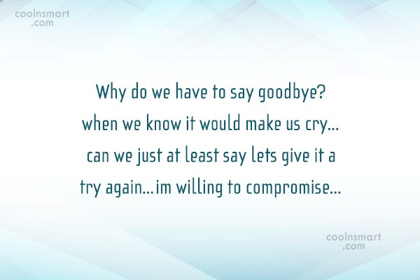 Goodbye Quote: Why do we have to say goodbye?when...