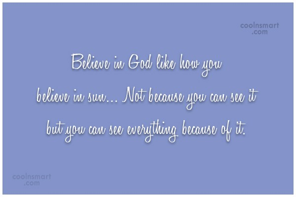 Quote: Believe in God like how you believe...