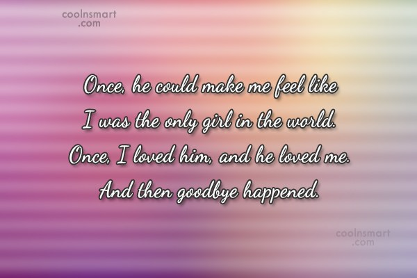 Quote: Once, he could make me feel like...