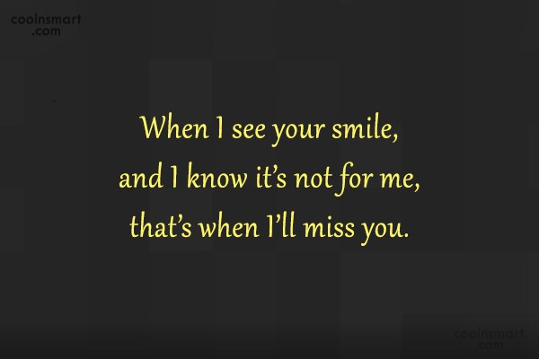 Goodbye Quote: When I see your smile, and I...