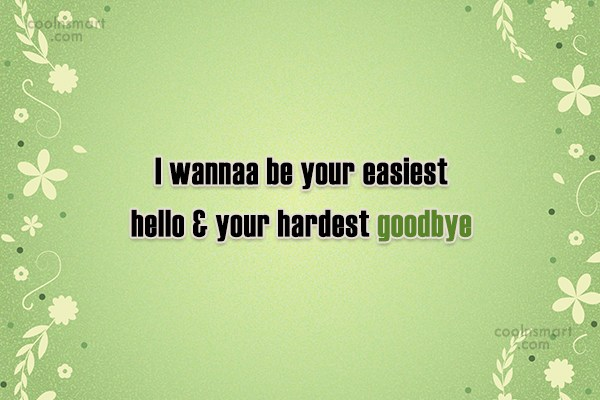 Quote: I wannaa be your easiest hello &... - CoolNsmart.com