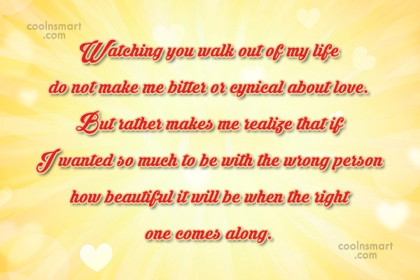 Quote: Watching you walk out of my life...