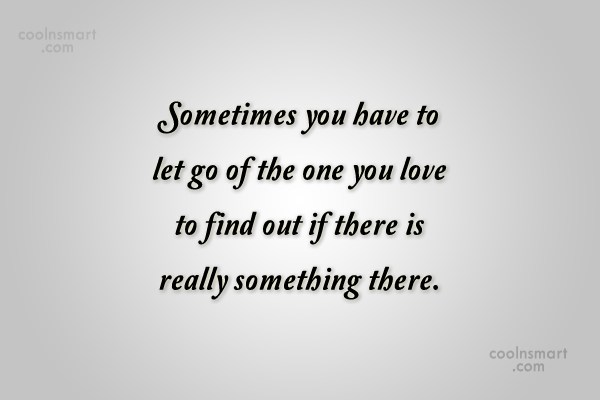 Goodbye Quote: Sometimes you have to let go of...