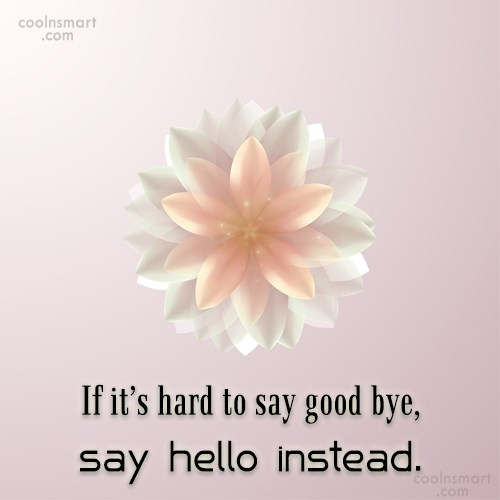 Goodbye Quote: If it's hard to say good bye,...