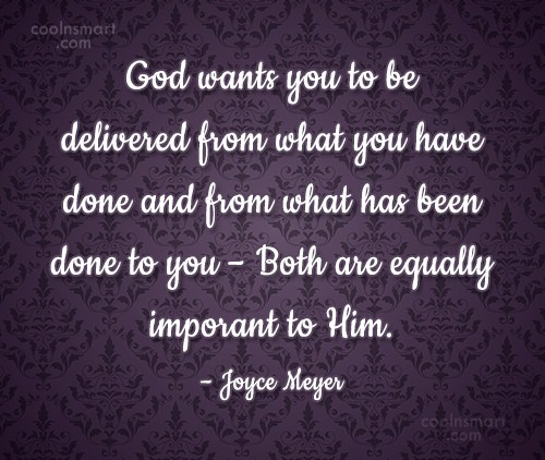 Quote: God wants you to be delivered from...