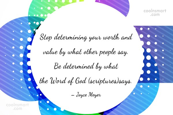 Quote: Stop determining your worth and value by...