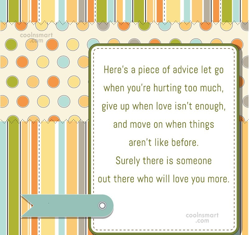Divorce Quote: Here's a piece of advice let go...