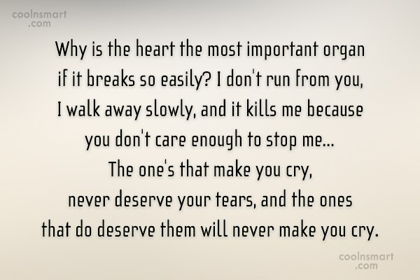 Break Up Quote: Why is the heart the most important...