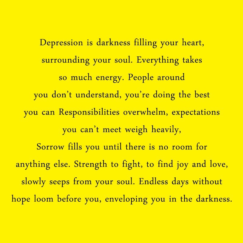 Depression Quote: Depression is darkness filling your heart, surrounding...
