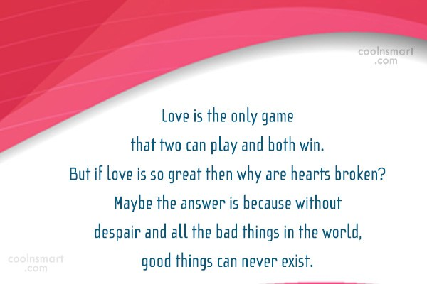 Quote: Love is the only game that two...