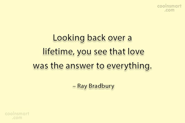 Quote: Looking back over a lifetime, you see...