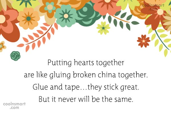 Quote: Putting hearts together are like gluing broken...