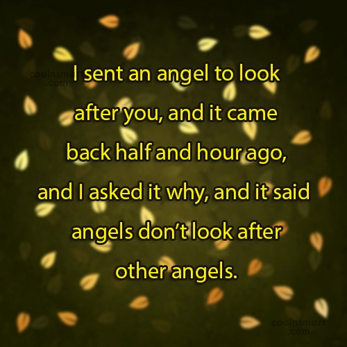 Quote: I sent an angel to look after...