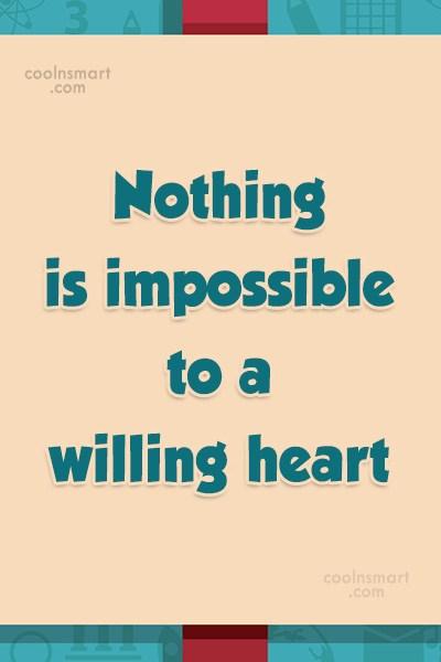 Résultats de recherche d'images pour «everything is possible with a willing heart»