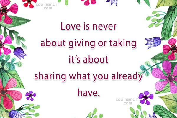 Quote: Love is never about giving or taking...